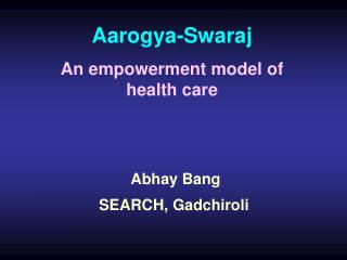 Aarogya-Swaraj   An empowerment model of               health care