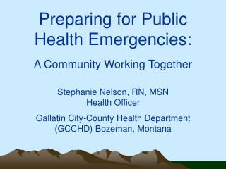Preparing for Public  Health Emergencies: