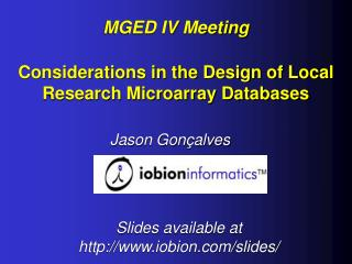 MGED IV Meeting Considerations in the Design of Local Research Microarray Databases