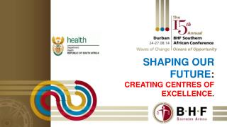Shaping  our Future : Creating centres of excellence .