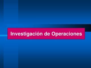 Investigaci n de Operaciones
