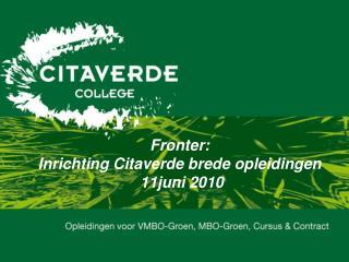 Fronter:  Inrichting Citaverde brede opleidingen  11juni 2010