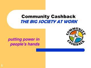 Community Cashback  THE BIG SOCIETY AT WORK