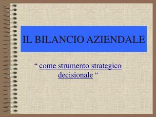 IL BILANCIO AZIENDALE