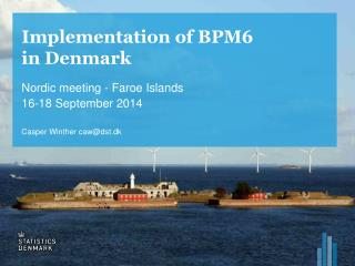 Implementation  of BPM6 in  Denmark