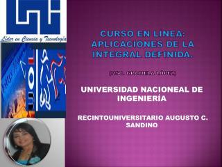 CURSO EN LÍNEA: APLICACIONES DE LA INTEGRAL DEFINIDA. ( Msc . Graciela  lópez )