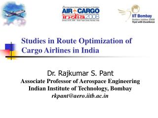 Studies in Route Optimization of Cargo Airlines in India