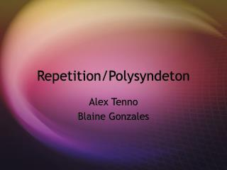 Repetition/Polysyndeton