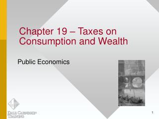 Chapter 19   Taxes on Consumption and Wealth
