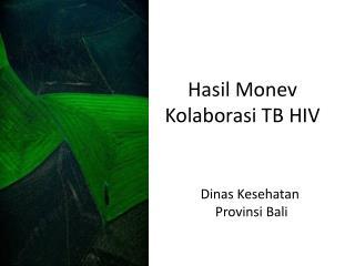 Hasil Monev Kolaborasi TB HIV