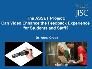 The ASSET Project:  Can Video Enhance the Feedback Experience  for Students and Staff?