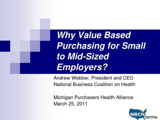 Why Value Based Purchasing for Small to Mid-Sized Employers?