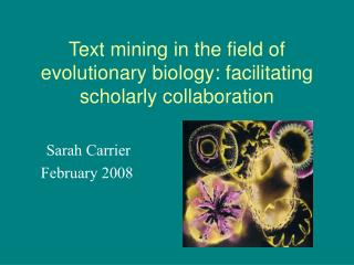 Text mining in the field of evolutionary biology: facilitating scholarly collaboration