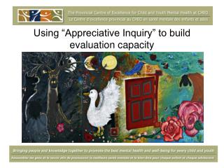 Using �Appreciative Inquiry� to build evaluation capacity