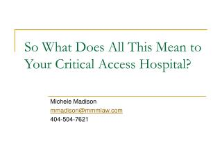 So What Does All This Mean to Your Critical Access Hospital?