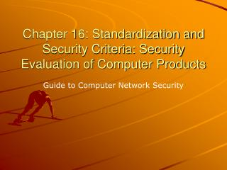 Chapter 16: Standardization and Security Criteria: Security Evaluation of Computer Products