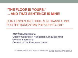 KOVÁCS Zsuzsanna Quality Controller, Hungarian Language Unit General Secretariat