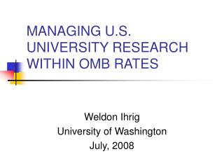 MANAGING U.S. UNIVERSITY RESEARCH WITHIN OMB RATES