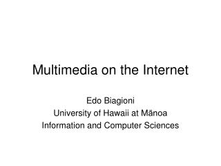 Multimedia on the Internet