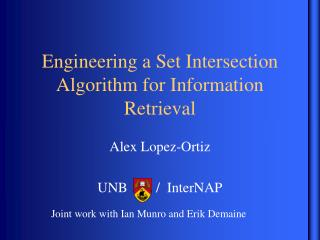 Engineering a Set Intersection Algorithm for Information Retrieval