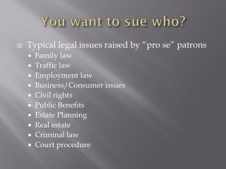 You want to sue who?