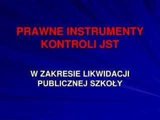 PRAWNE INSTRUMENTY KONTROLI JST