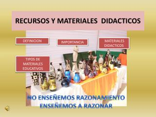 RECURSOS Y MATERIALES  DIDACTICOS