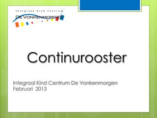Continurooster