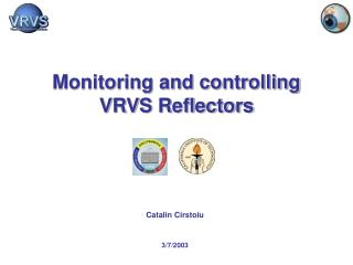 Monitoring and controlling  VRVS Reflectors