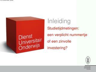 Inleiding Studietijdmetingen:  een verplicht nummertje of een zinvolle investering?