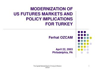 MODERNIZATION OF US FUTURES MARKETS AND POLICY IMPLICATIONS FOR TURKEY
