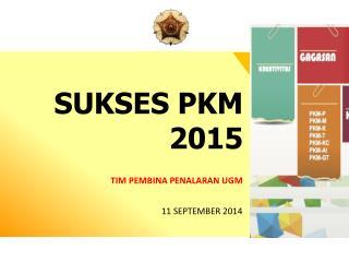 SUKSES PKM 2015