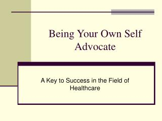 Being Your Own Self Advocate