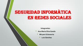 SEGURIDAD INFORMÀTICA EN REDES SOCIALES
