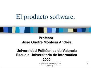 El producto software.
