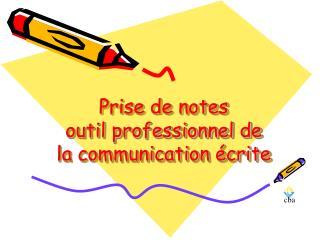 Prise de notes outil professionnel de la communication écrite