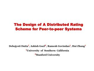 The Design of A Distributed Rating Scheme for Peer-to-peer Systems