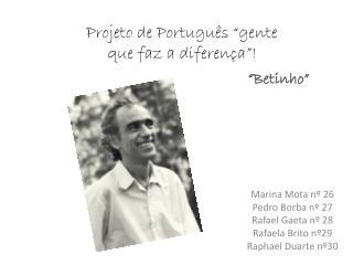 Projeto de Portugu�s �gente que faz a diferen�a�!