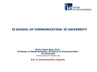 IE SCHOOL OF COMMUNICATION. IE UNIVERSITY