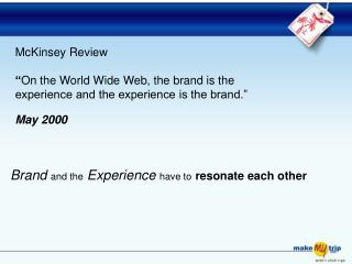 "McKinsey Review "" On the World Wide Web, the brand is the"