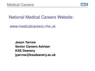 National Medical Careers Website:  medicalcareers.nhs.uk