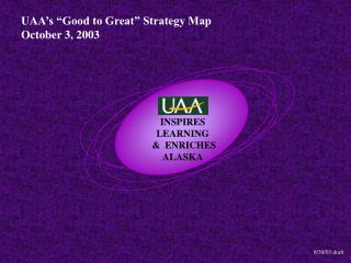 UAA s  Good to Great  Strategy Map October 3, 2003