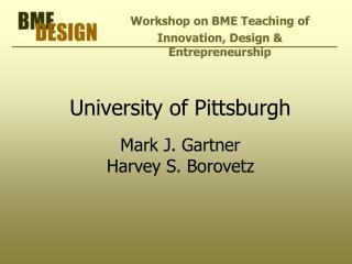 University of Pittsburgh Mark J. Gartner Harvey S. Borovetz