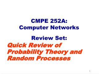 CMPE 252A:  Computer Networks Review Set: