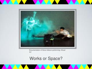 Works or Space?