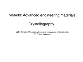W.D. Callister, Materials science and engineering an introduction,  5 th  Edition,  Chapter 3