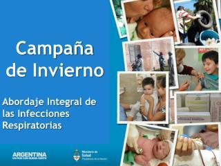 Campaña  de Invierno Abordaje Integral de las Infecciones Respiratorias