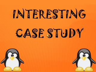 INTERESTING CASE STUDY