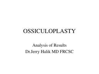 OSSICULOPLASTY