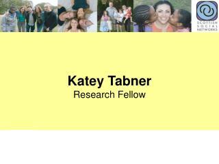 Katey Tabner  Research Fellow